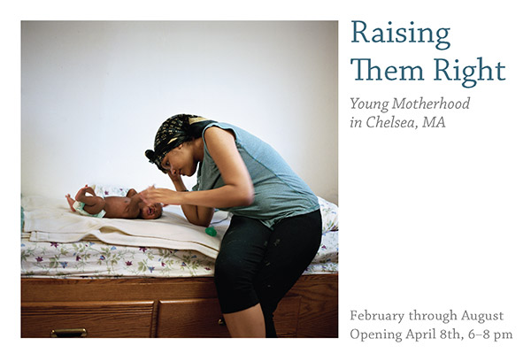 Raising Them Right: Young Motherhood in Chelsea, MA